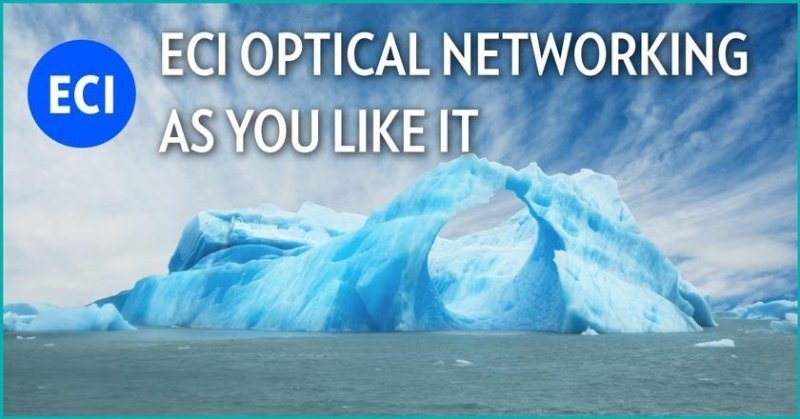 ECI Introduces Optical Networking 'As You Like It'